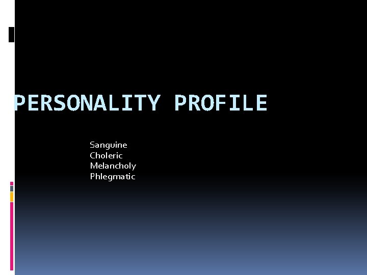Is person phlegmatic who a Four temperaments