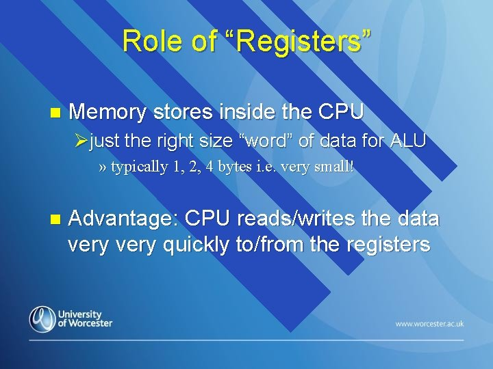 """Role of """"Registers"""" n Memory stores inside the CPU Øjust the right size """"word"""""""