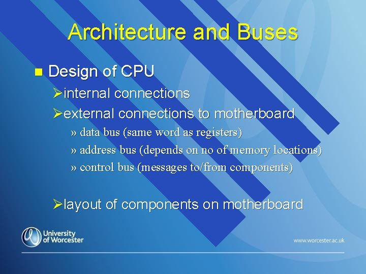 Architecture and Buses n Design of CPU Øinternal connections Øexternal connections to motherboard »