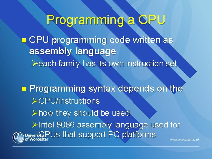 Programming a CPU n CPU programming code written as assembly language Øeach family has