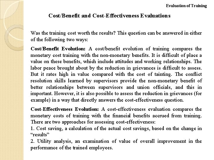 Evaluation of Training Cost/Benefit and Cost-Effectiveness Evaluations Was the training cost worth the results?