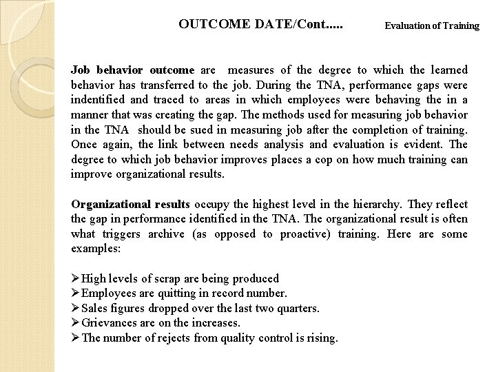 OUTCOME DATE/Cont. . . Evaluation of Training Job behavior outcome are measures of the