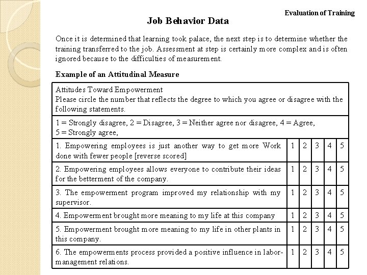 Job Behavior Data Evaluation of Training Once it is determined that learning took palace,