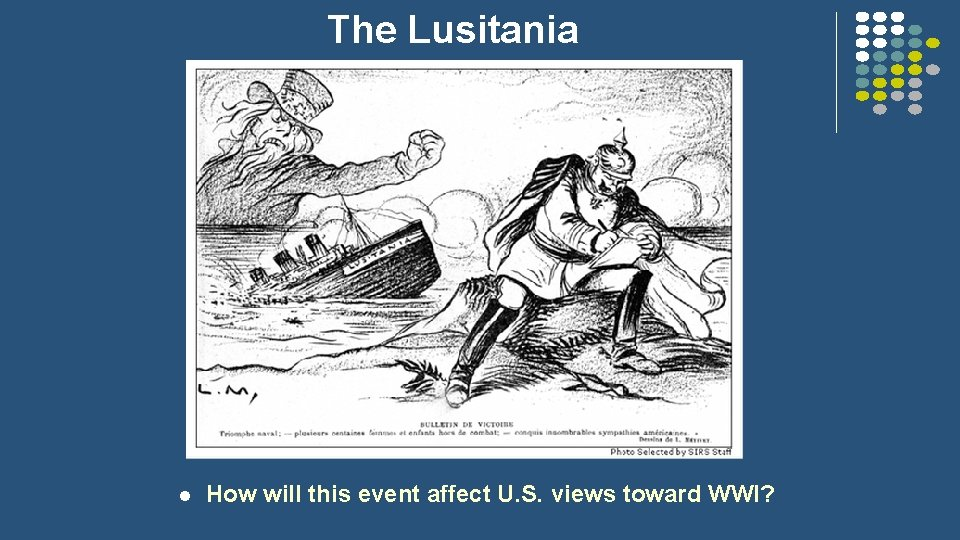 The Lusitania l How will this event affect U. S. views toward WWI?