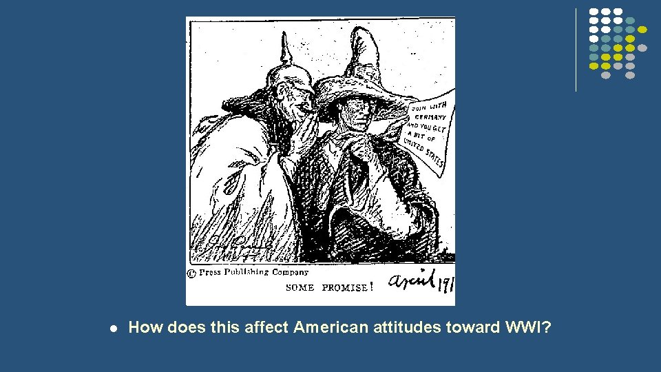 l How does this affect American attitudes toward WWI?