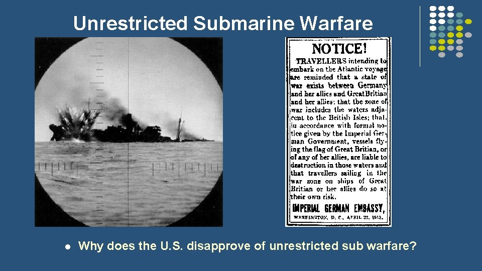 Unrestricted Submarine Warfare l Why does the U. S. disapprove of unrestricted sub warfare?