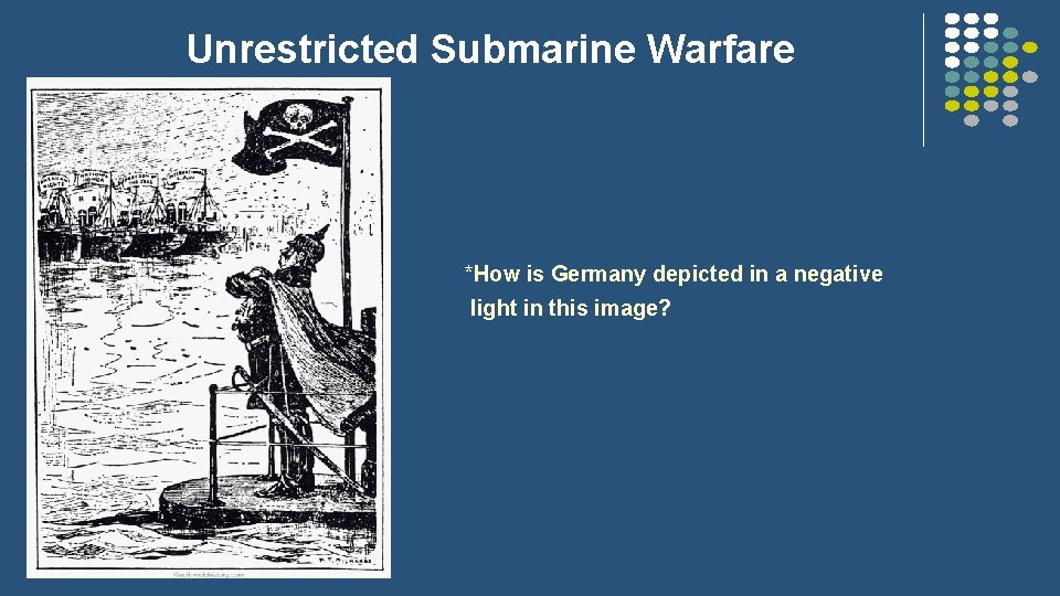 Unrestricted Submarine Warfare *How is Germany depicted in a negative light in this image?