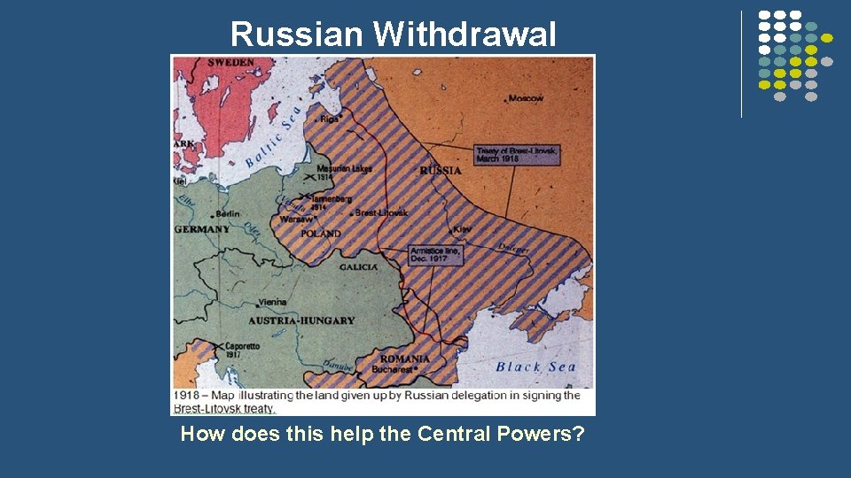 Russian Withdrawal How does this help the Central Powers?