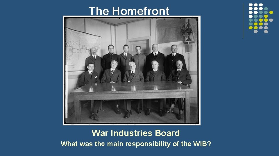 The Homefront War Industries Board What was the main responsibility of the WIB?