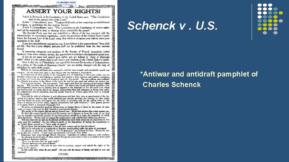 Schenck v. U. S. l l *Antiwar and antidraft pamphlet of Charles Schenck
