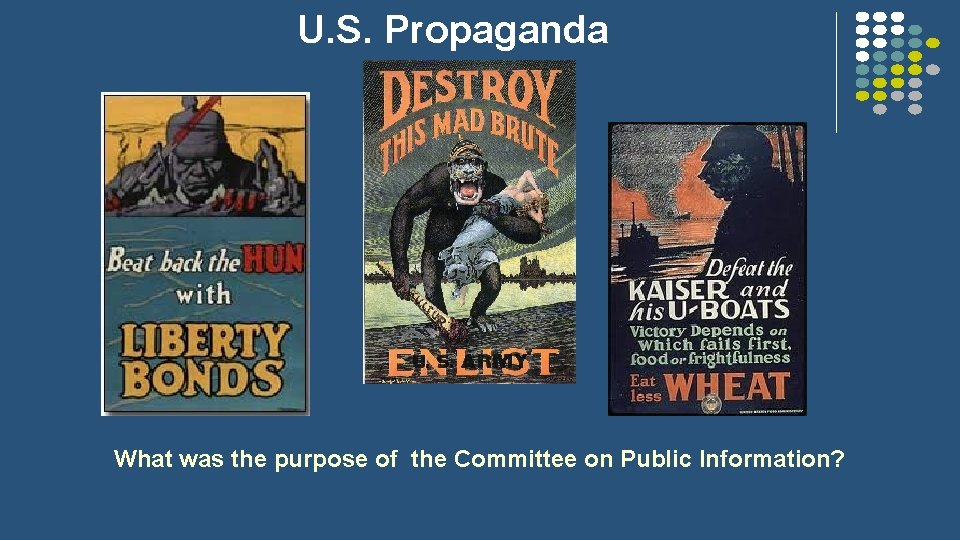 U. S. Propaganda What was the purpose of the Committee on Public Information?