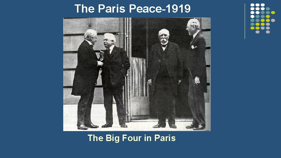The Paris Peace-1919 The Big Four in Paris