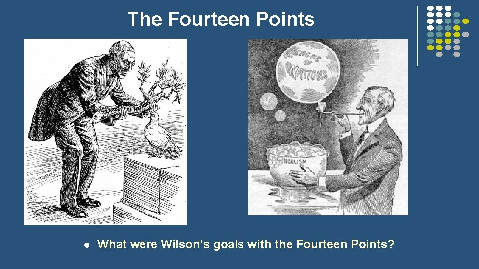 The Fourteen Points l What were Wilson's goals with the Fourteen Points?