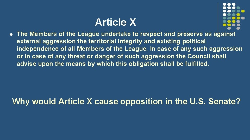 Article X l The Members of the League undertake to respect and preserve as