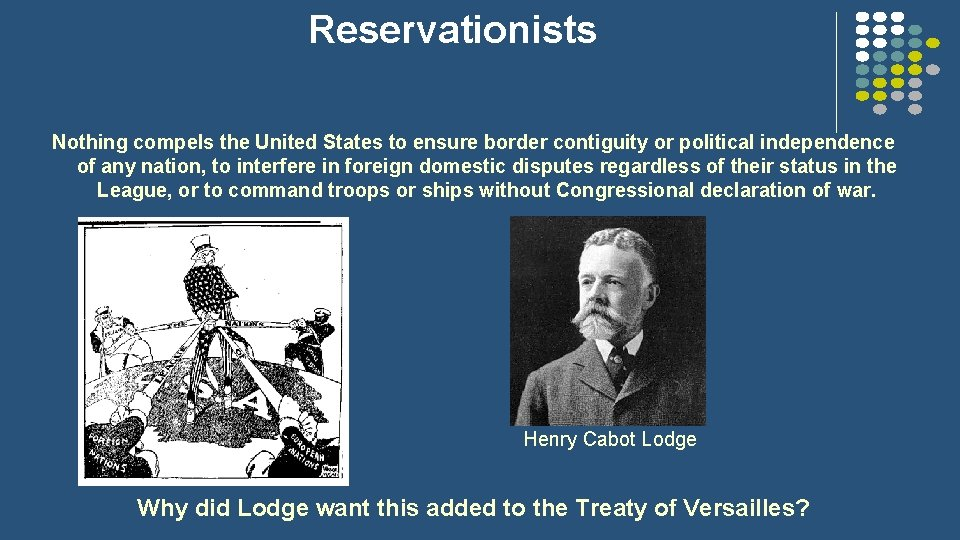 Reservationists Nothing compels the United States to ensure border contiguity or political independence of