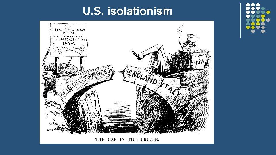 U. S. isolationism