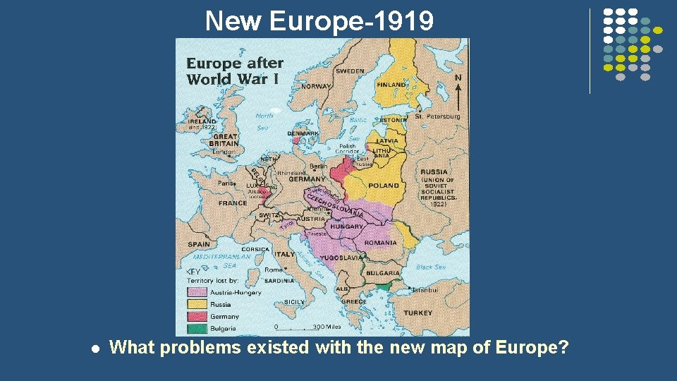 New Europe-1919 l What problems existed with the new map of Europe?