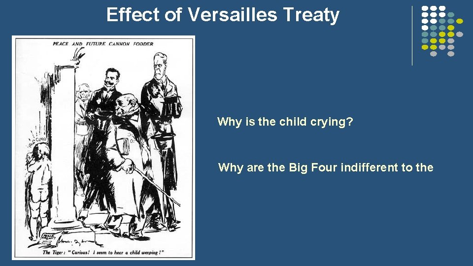 Effect of Versailles Treaty l l Why is the child crying? l Why are