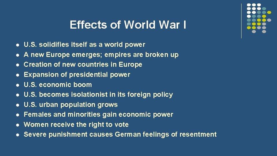 Effects of World War I l l l l l U. S. solidifies itself