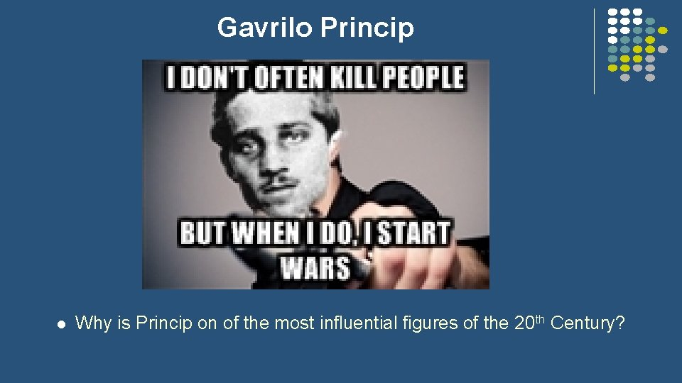 Gavrilo Princip l Why is Princip on of the most influential figures of the