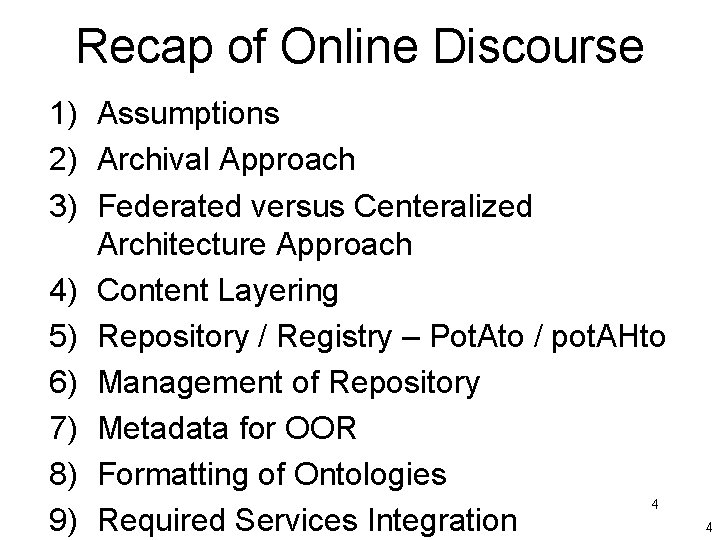 Recap of Online Discourse 1) Assumptions 2) Archival Approach 3) Federated versus Centeralized Architecture