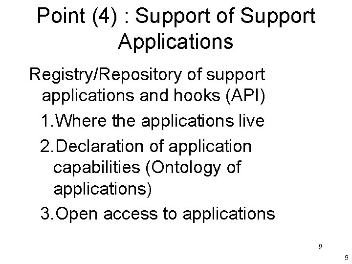 Point (4) : Support of Support Applications Registry/Repository of support applications and hooks (API)