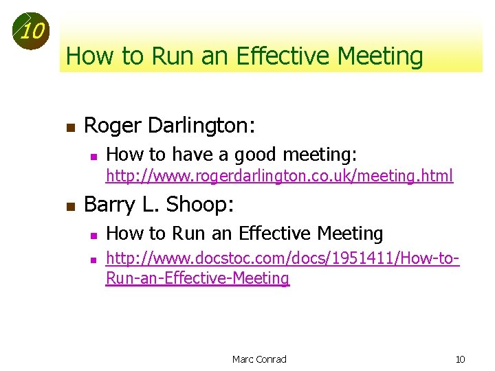 10 How to Run an Effective Meeting n Roger Darlington: n How to have