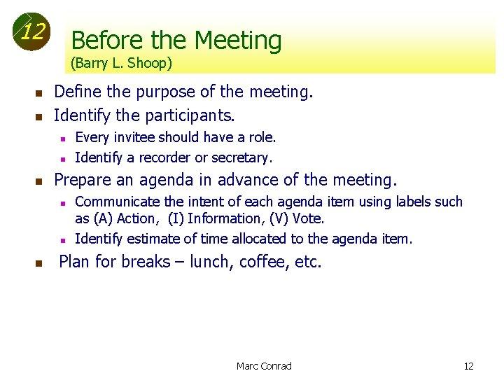 12 Before the Meeting (Barry L. Shoop) n n Define the purpose of the