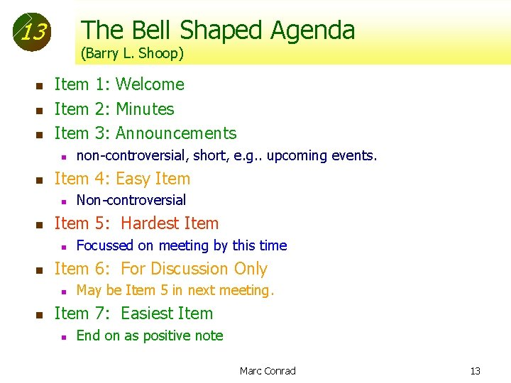 The Bell Shaped Agenda 13 n n n (Barry L. Shoop) Item 1: Welcome