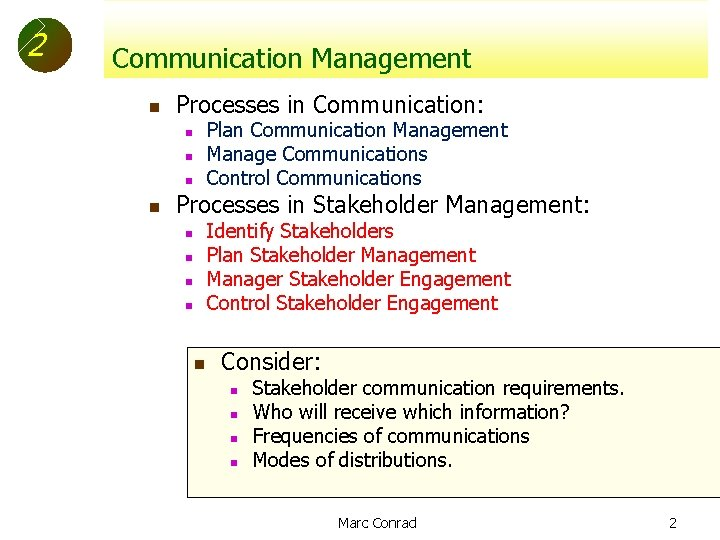 2 Communication Management n Processes in Communication: Plan Communication Management Manage Communications Control Communications