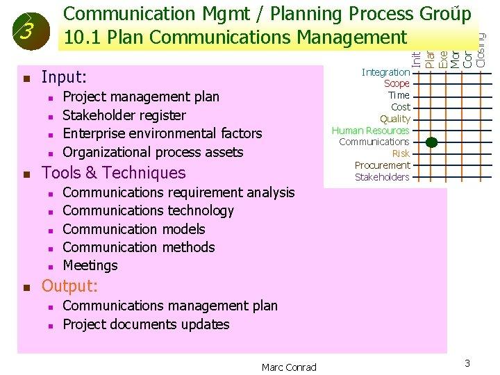 3 n n Project management plan Stakeholder register Enterprise environmental factors Organizational process assets