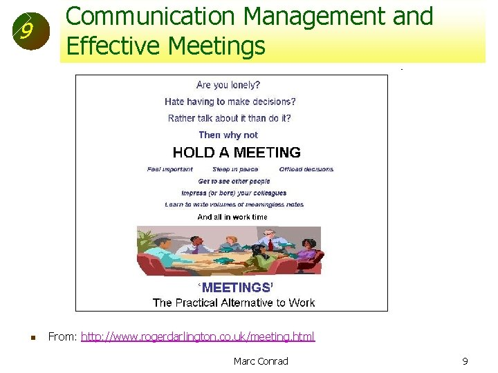 Communication Management and Effective Meetings 9 n From: http: //www. rogerdarlington. co. uk/meeting. html