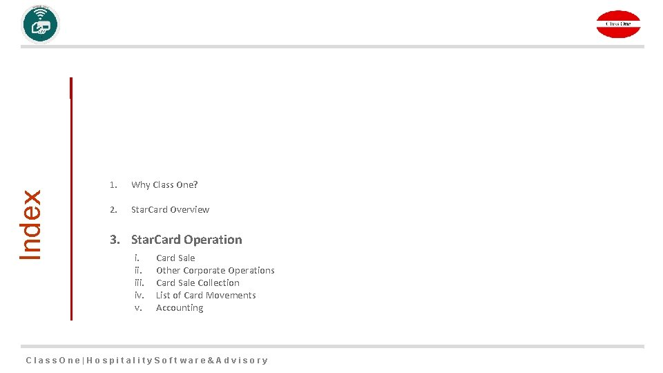 Index 1. Why Class One? 2. Star. Card Overview 3. Star. Card Operation i.