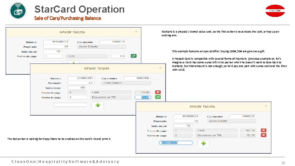 Star. Card Operation Sale of Cars/Purchasing Balance Star. Card is a prepaid / stored