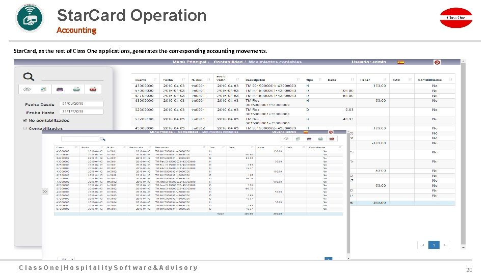 Star. Card Operation Accounting Star. Card, as the rest of Class One applications, generates
