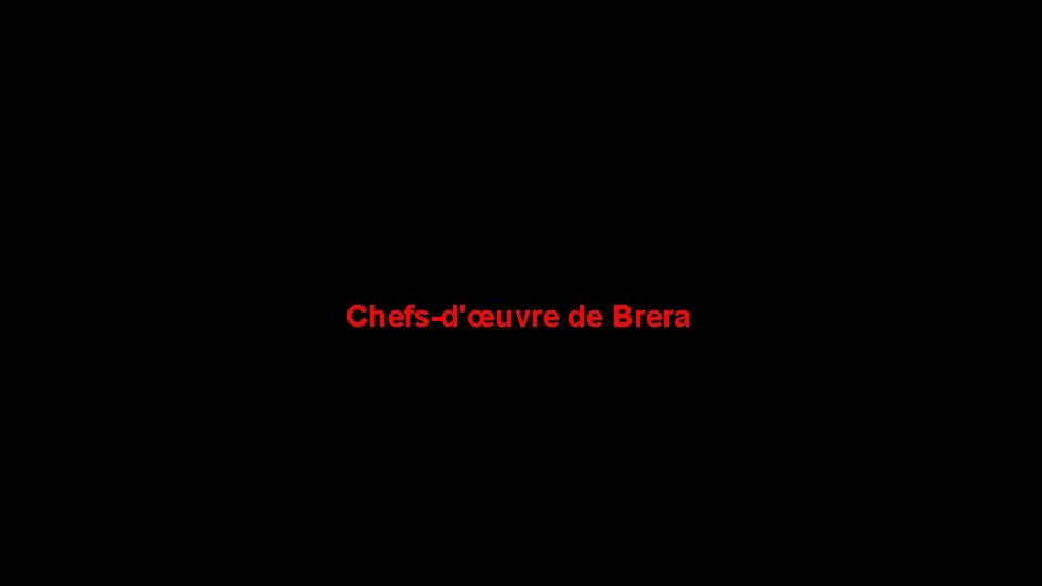 Chefs-d'œuvre de Brera