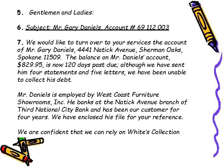 5. Gentlemen and Ladies: 6. Subject: Mr. Gary Daniels, Account # 69 112 003
