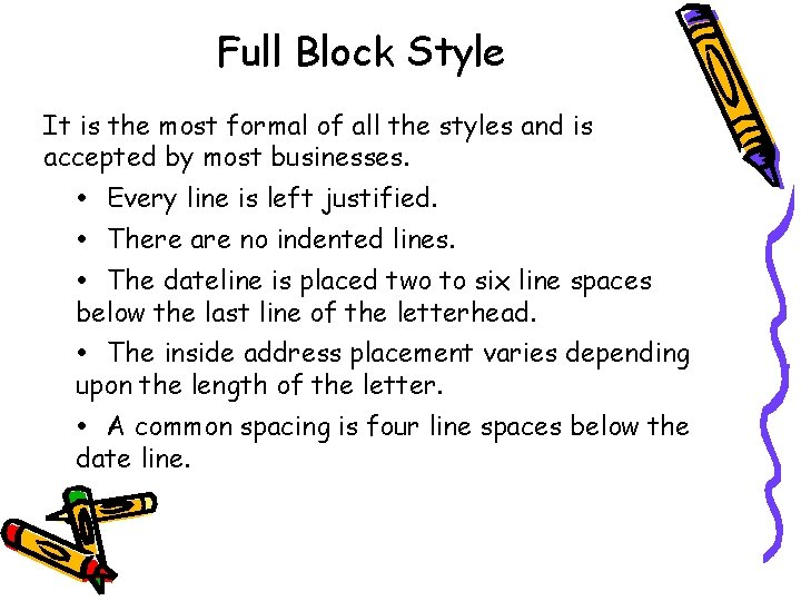 Full Block Style It is the most formal of all the styles and is