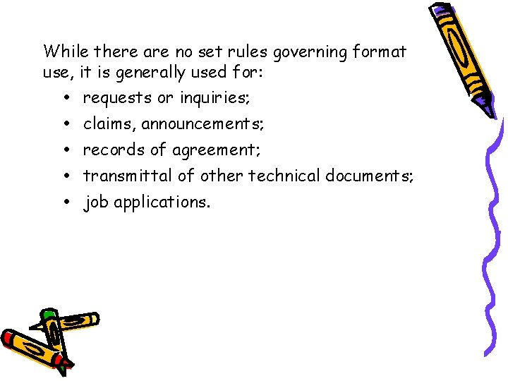 While there are no set rules governing format use, it is generally used for: