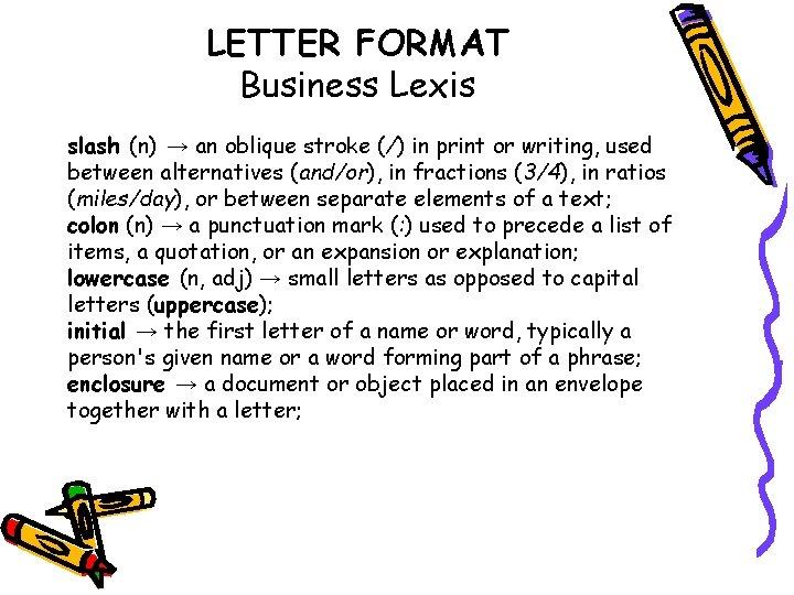 LETTER FORMAT Business Lexis slash (n) → an oblique stroke (/) in print or