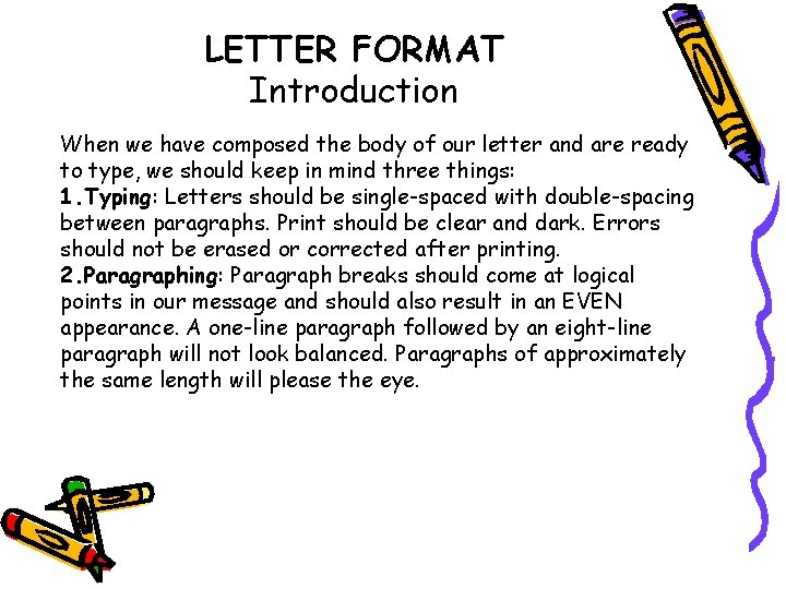 LETTER FORMAT Introduction When we have composed the body of our letter and are