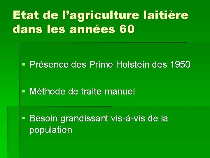 Etat de l'agriculture laitière dans les années 60 § Présence des Prime Holstein des