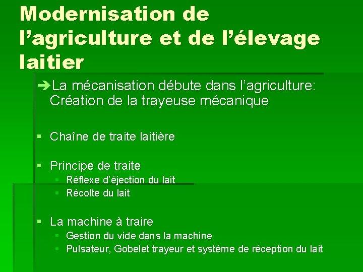 Modernisation de l'agriculture et de l'élevage laitier èLa mécanisation débute dans l'agriculture: Création de