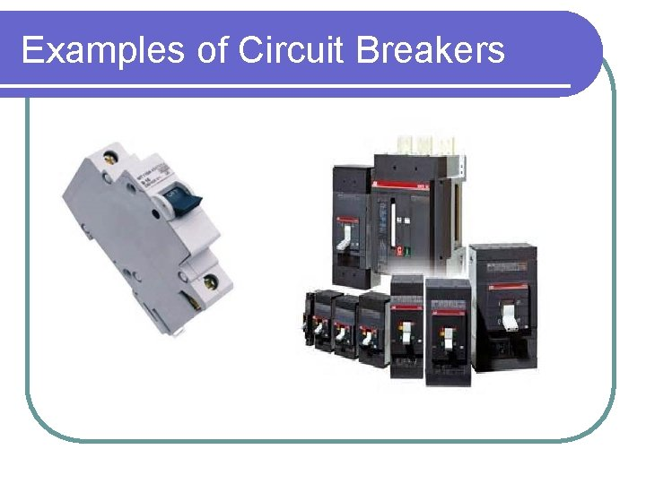 Examples of Circuit Breakers