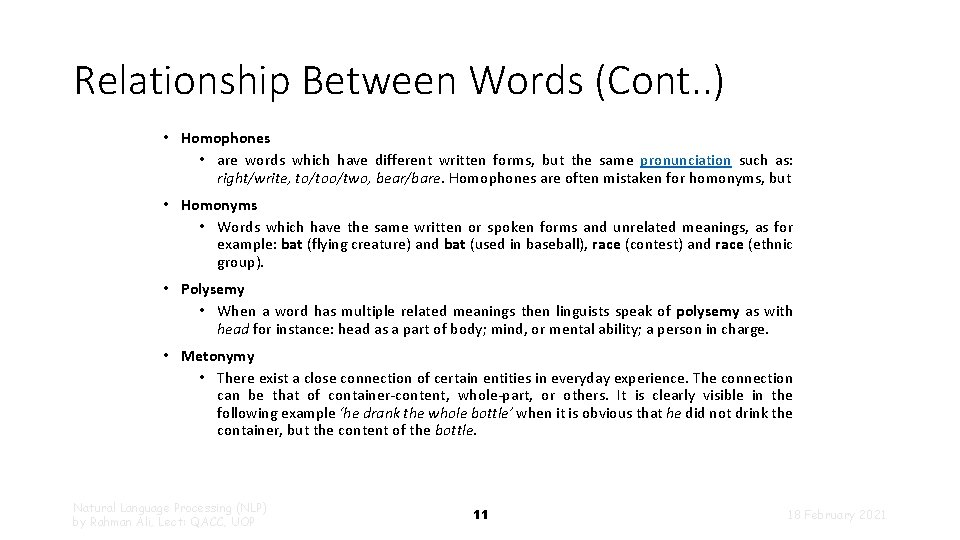 Relationship Between Words (Cont. . ) • Homophones • are words which have different