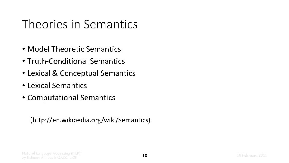 Theories in Semantics • Model Theoretic Semantics • Truth-Conditional Semantics • Lexical & Conceptual