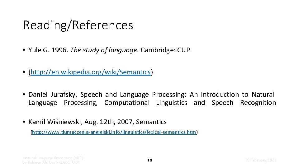 Reading/References • Yule G. 1996. The study of language. Cambridge: CUP. • (http: //en.