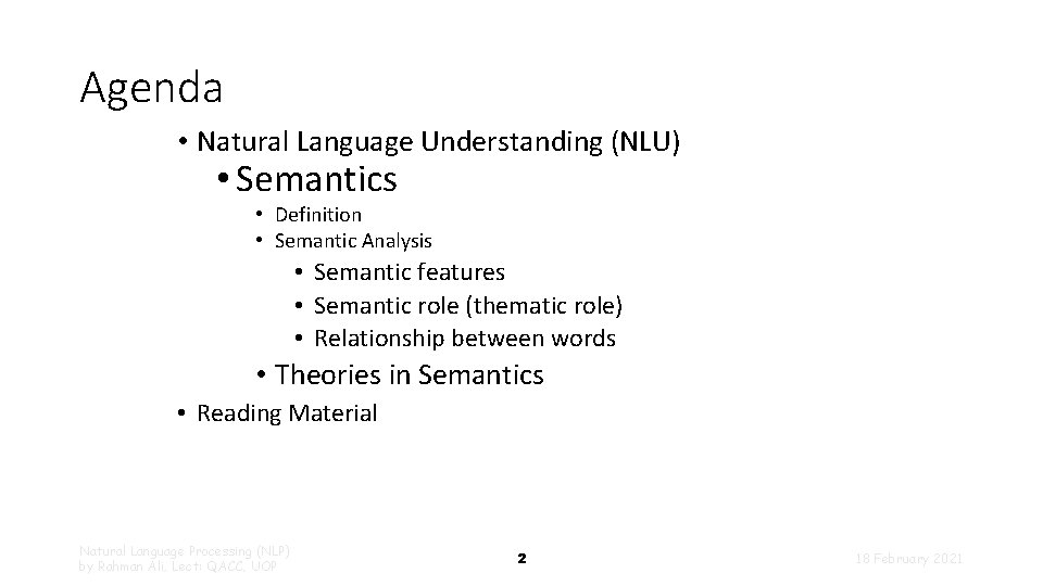 Agenda • Natural Language Understanding (NLU) • Semantics • Definition • Semantic Analysis •