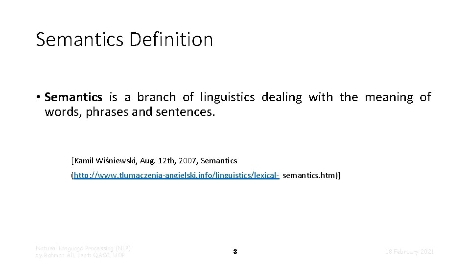 Semantics Definition • Semantics is a branch of linguistics dealing with the meaning of