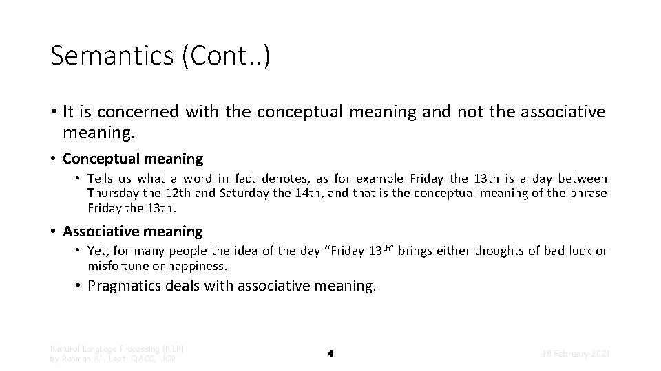 Semantics (Cont. . ) • It is concerned with the conceptual meaning and not